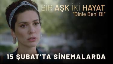Bir Aşk İki Hayat Filmine Özel Klip Yayınlandı! (Dinle Beni Bi)