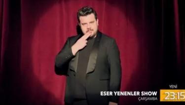 Eser Yenenler Show, Çarşamba Akşamı TV8'de Başlıyor!