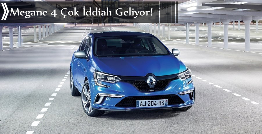 Yeni Renault Megane 4 2016 Özellikleri Fiyatı ve Fotoğrafları