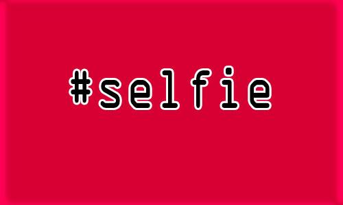 Selfie Nedir? Ne Demektir?